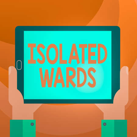 Text sign showing Isolated Wards. Business photo showcasing far away from places or showing and having minimal contact Hu analysis Hand Holding Blank Screen Tablet Smartphone Display Unit photo