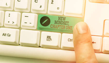 Text sign showing New Mindset, Chapter One. Business photo text change on attitudes and thinking Improve hard work White pc keyboard with empty note paper above white key copy space