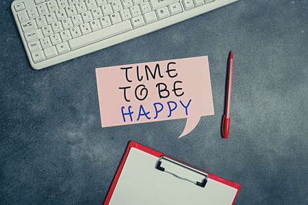 Conceptual hand writing showing Time To Be Happy. Concept meaning meaningful work Workers with a purpose Happiness workplace Paper accessories with smartphone arranged on different background Foto de archivo