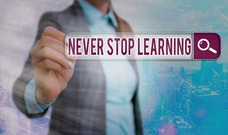 Conceptual hand writing showing Never Stop Learning. Concept meaning continuous education and techniques to be competitive Web search digital futuristic technology network connection