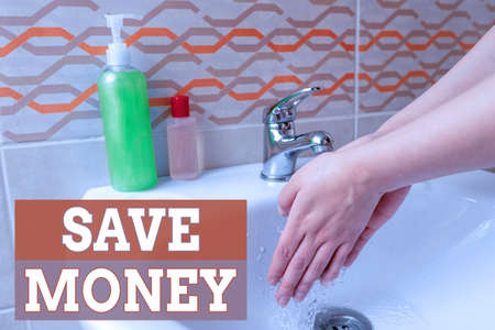 Handwriting text Save Money. Conceptual photo to budget or put money aside for the future or emergency Handwashing procedures for decontamination and minimizing bacterial growth