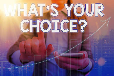 Conceptual hand writing showing Whats Your Choice Question. Concept meaning Option Decision Preferred Opinion Preference Arrow symbol going upward showing significant achievement