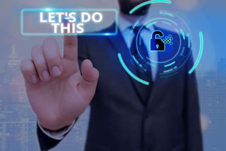 Conceptual hand writing showing Let S Do This. Concept meaning the act to agree on doing something or would like to do it Graphics padlock for web data security application system Archivio Fotografico
