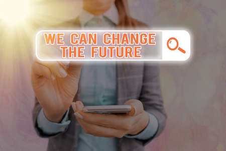 Text sign showing We Can Change The Future. Business photo text Make actions to achieve different results Web search digital information futuristic technology network connection