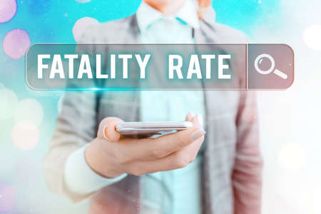 Text sign showing Fatality Rate. Business photo showcasing calculated number of deaths over a specific range of period Web search digital information futuristic technology network connection