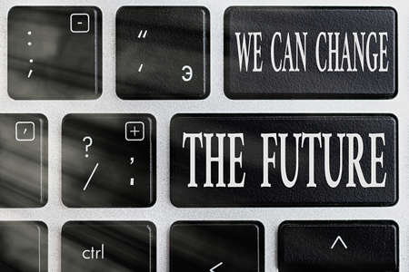 Text sign showing We Can Change The Future. Business photo showcasing Make actions to achieve different results Pc keyboard key with empty note paper above background copy space