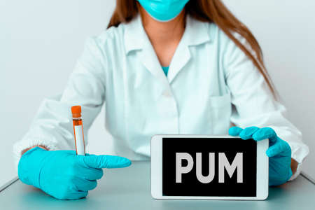 Writing note showing Pum. Business concept for unwanted change that can be performed by legitimate applications Laboratory blood test sample for medical diagnostic analysis