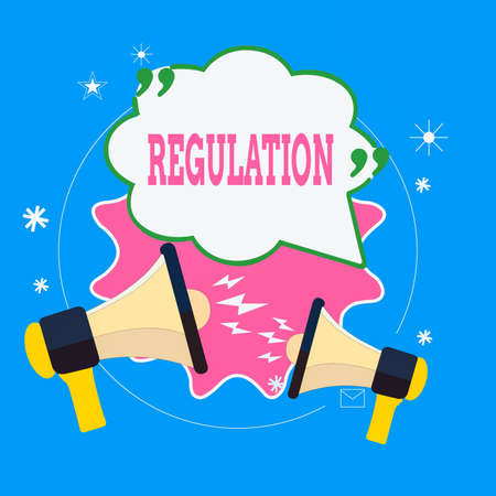 Writing note showing Regulation. Business concept for legislation or decision made and maintained by an authority Speech Bubble with Quotation Mark Megaphones shouting and Arguing