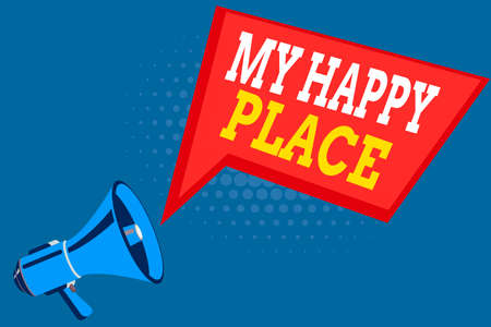 Word writing text My Happy Place. Business photo showcasing something nice has happened or they feel satisfied with life Megaphone Loudspeaker and Blank Geometric shape Halftone Speech Bubble