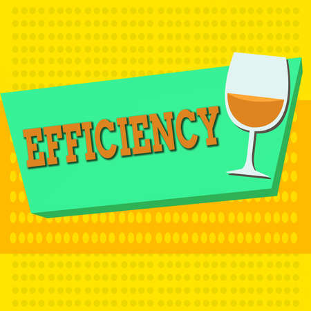 Word writing text Efficiency. Business photo showcasing ability to prevent a waste of resources energy money and time Halftone Goblet Glassware Half filled with Wine on Rectangular shape Form