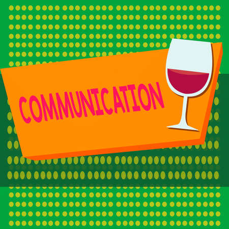 Writing note showing Communication. Business concept for a system whereby information is exchanged between individuals Halftone Goblet Glassware filled with Wine Rectangular Form