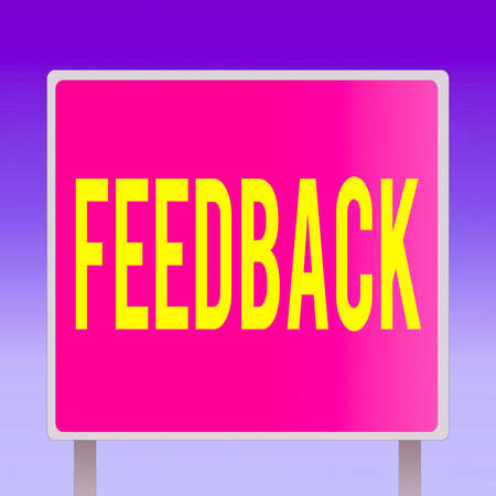 Text sign showing Feedback. Business photo showcasing transmission of evaluative or corrective information about action Blank Square shape Billboard Standing with Frame Border Outdoor Display