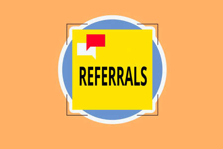 Writing note showing Referrals. Business concept for act, action, or an instance of referring to someone for work Two Speech Bubble Overlapping on Square Shape above a Circle