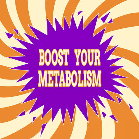 Handwriting text Boost Your Metabolism. Conceptual photo body process uses to make and burn energy from food Blank Exploding Cracking Breaking Speech Bubble Sound Effect on Burst