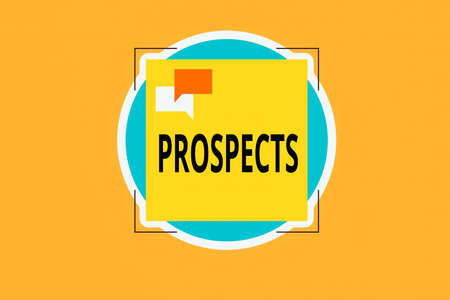 Writing note showing Prospects. Business concept for potential buyer or customer, candidate for a job position Two Speech Bubble Overlapping on Square Shape above a Circle