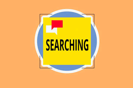 Writing note showing Searching. Business concept for look into or over carefully or thoroughly in an effort to find Two Speech Bubble Overlapping on Square Shape above a Circle