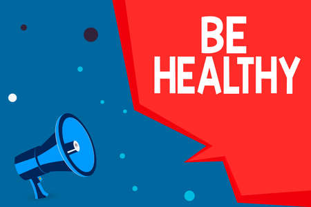 Word writing text Be Healthy. Business photo showcasing promote a state of complete emotional and physical wellbeing Megaphone Loudspeaker and Blank Geometric shape Half Speech Bubble