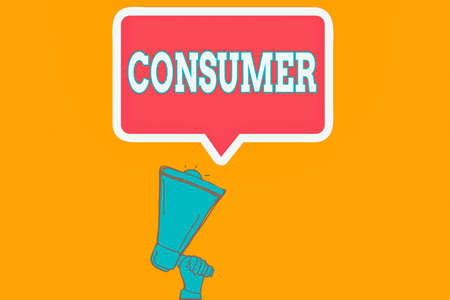 Writing note showing Consumer. Business concept for one that utilizes economic goods that are sold by manufacturers Hu analysis Hand Holding Upward Megaphone Speech Bubble