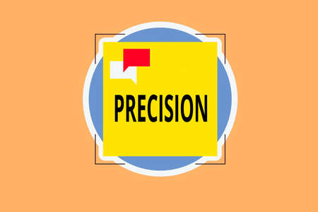 Writing note showing Precision. Business concept for degree of refinement with which an operation is performed Two Speech Bubble Overlapping on Square Shape above a Circle