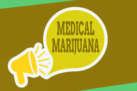Writing note showing Medical Marijuana. Business concept for available only by prescription and used to treat illness Megaphone with Loudness icon and Blank Speech Bubble in Sticker Style