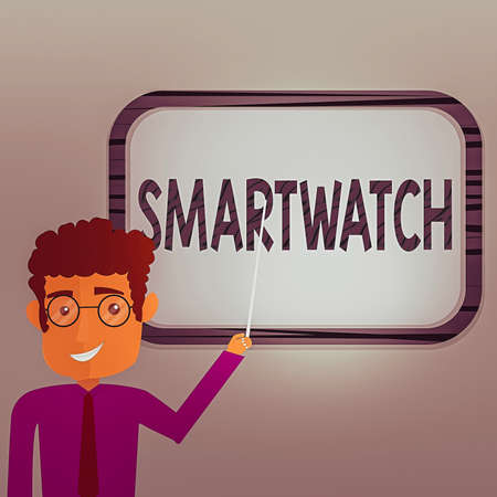 Writing note showing Smartwatch. Business concept for mobile device with touchscreen display, to be worn on the wrist Man Standing Holding Stick Pointing to Wall Mounted Blank Color Board