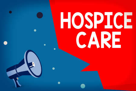 Word writing text Hospice Care. Business photo showcasing focuses on the palliation of a terminally ill patient s is pain Megaphone Loudspeaker and Blank Geometric shape Half Speech Bubble