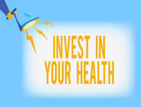 Conceptual hand writing showing Invest In Your Health. Concept meaning put money on maintenance or improvement of your health Hu analysis Holding Megaphone with Lightning Sound Effect