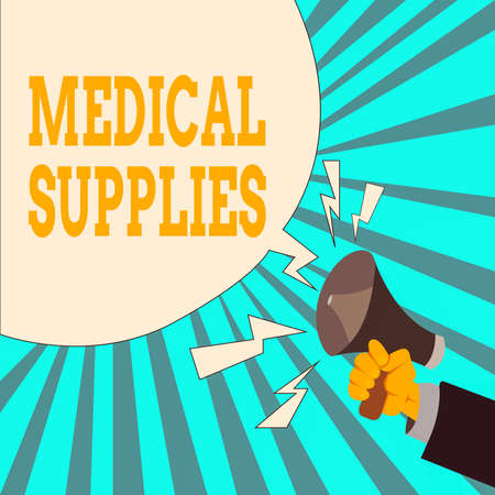Writing note showing Medical Supplies. Business concept for Items necessary for treatment of illness or injury Male Hu analysis Hand Holding Megaphone Blank Speech Bubble
