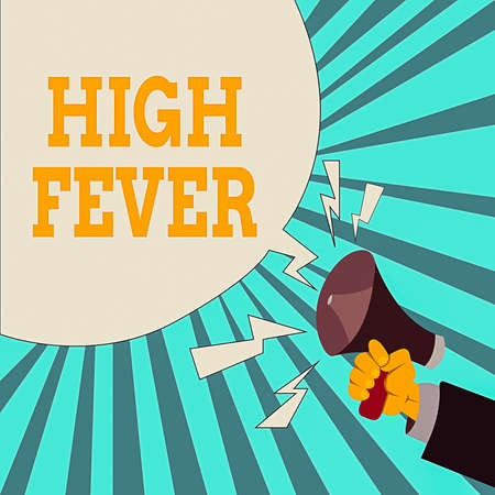 Writing note showing High Fever. Business concept for medical condition which the body temperature higher than usual Male Hu analysis Hand Holding Megaphone Blank Speech Bubble