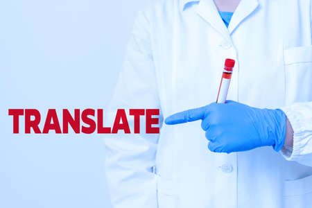 Handwriting text writing Translate. Conceptual photo bear, remove, or change from one place, state, form, or appearance Laboratory blood test sample shown for medical diagnostic analysis result