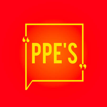 Conceptual hand writing showing Ppe s is. Concept meaning Specialized equipment for protection against health and safety hazard Square Border Outline with Bubble Quotation Mark Punctuation
