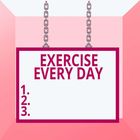 Conceptual hand writing showing Exercise Every Day. Concept meaning move body energetically in order to get fit and healthy Whiteboard rectangle frame attached surface chain panel