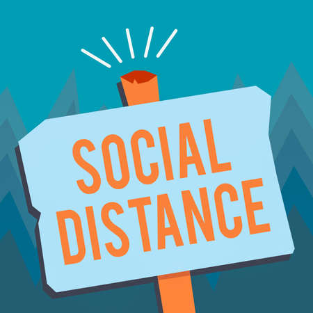 Conceptual hand writing showing Social Distance. Concept meaning degree of acceptance of general interaction of individuals Blank Old Weathered Signpost Geometrical Shape with stand