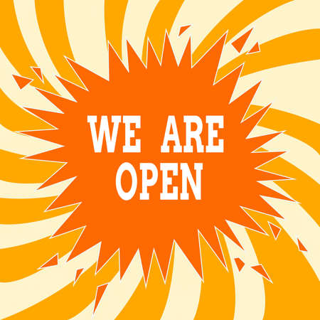 Text sign showing We Are Open. Business photo text no enclosing or confining barrier, accessible on all sides Blank Exploding Cracking Breaking Speech Bubble Sound Effect on Burst