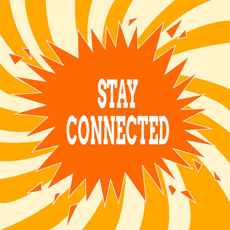 Text sign showing Stay Connected. Business photo text to remain having social professional commercial relationship Blank Exploding Cracking Breaking Speech Bubble Sound Effect on Burst