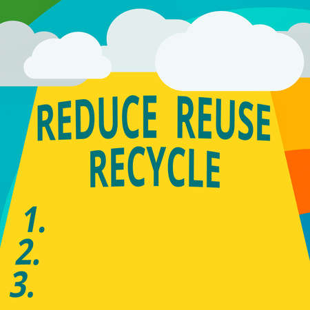 Text sign showing Reduce Reuse Recycle. Business photo showcasing environmentallyresponsible consumer behavior Blank Clouds Halftone above Empty Vertical Rectangular Board Text space