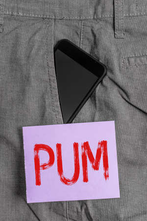 Word writing text Pum. Business photo showcasing unwanted change that can be performed by legitimate applications Smartphone device inside formal work trousers front pocket near note paper Archivio Fotografico