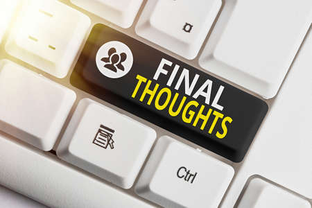 Writing note showing Final Thoughts. Business concept for the conclusion or last few sentences within your conclusion Colored keyboard key with accessories arranged on empty copy space Banco de Imagens