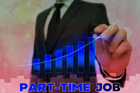 Conceptual hand writing showing Part Time Job. Concept meaning Weekender Freelance Casual OJT Neophyte Stint Seasonal Arrow symbol going upward showing significant achievement