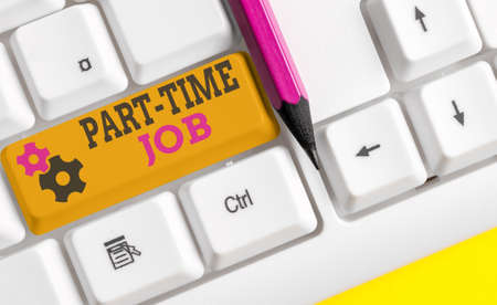 Writing note showing Part Time Job. Business concept for Weekender Freelance Casual OJT Neophyte Stint Seasonal Colored keyboard key with accessories arranged on empty copy space