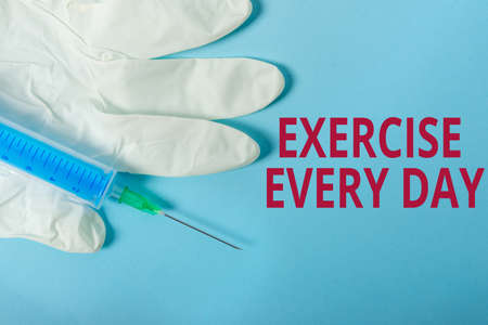 Conceptual hand writing showing Exercise Every Day. Concept meaning move body energetically in order to get fit and healthy Primary medical precautionary equipments health protection