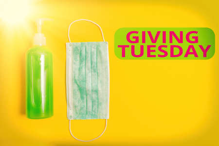 Text sign showing Giving Tuesday. Business photo showcasing international day of charitable giving Hashtag activism Primary medical precautionary equipments for health care protection