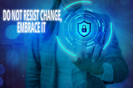 Conceptual hand writing showing Do Not Resist Change Embrace It. Concept meaning Be open to changes try new things Positive Graphics padlock for web data security application system