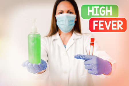 Conceptual hand writing showing High Fever. Concept meaning medical condition which the body temperature higher than usual Laboratory blood test sample for medical diagnostic analysis