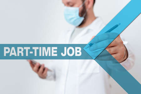 Text sign showing Part Time Job. Business photo showcasing Weekender Freelance Casual OJT Neophyte Stint Seasonal Laboratory Technician Featuring Empty Sticker Paper Accessories Smartphone