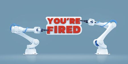 You're Fired. 3D rendering graphic composition on the subject of