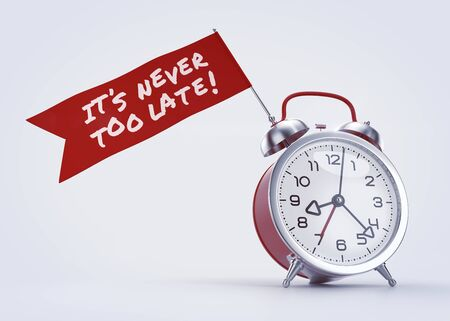 Its Never Too Late! - Time Scheduling Graphic. Old-fashioned alarm clock with a red banner  flag and handwritten phrase on it. 3D rendered graphics on light background.