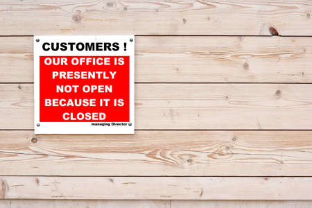 not open: Customers! Our Office Is Presently Not Open Because It Is Closed. Managing Director Red White Notice Sign on Timber Wall Background
