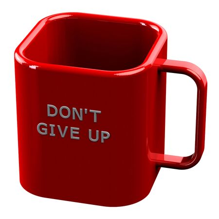 don't give up: Red Cup with words dont give up isolated on white background. 3D render.
