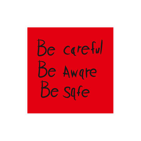 Red sticky note with text written BE CAREFUL BE AWARE BE SAFE. Vector